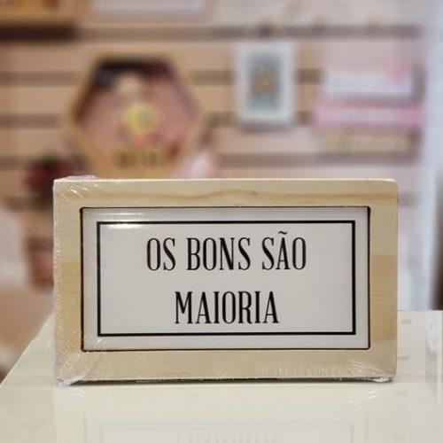"""QUADRO AZULEJO 24x14CM """"OS BONS SÃO A MAIORIA"""""""