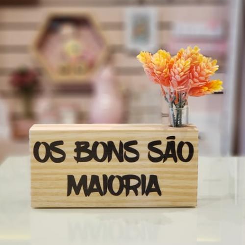 """BIG RIPA EM PINUS 20x12CM """"OS BONS SÃO A MAIORIA..."""""""